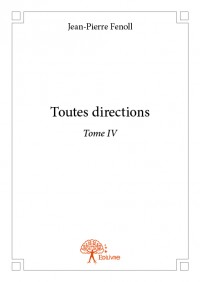 Toutes directions - Tome IV