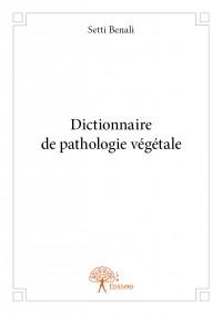 Dictionnaire de pathologie végétale