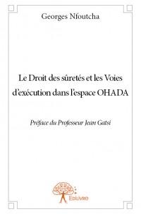 Le Droit des sûretés et les Voies d'exécution dans l'espace OHADA
