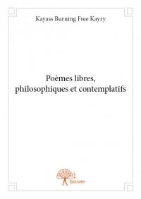 Poèmes libres, philosophiques et contemplatifs