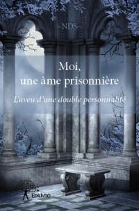 Moi, une âme prisonnière