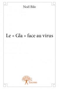 Le « Gla » face au virus
