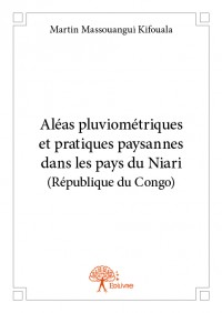 Aléas pluviométriques et pratiques paysannes dans les pays du Niari (République du Congo)