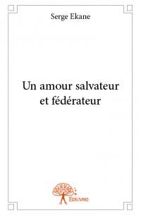 Un amour salvateur et fédérateur