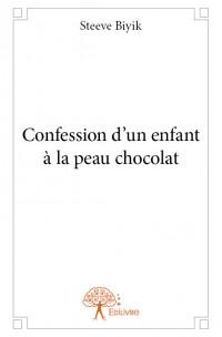 Confession d'un enfant à la peau chocolat