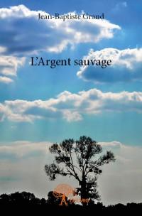 L'Argent sauvage