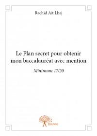 Le Plan secret pour obtenir mon baccalauréat avec mention