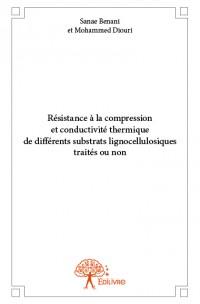 Résistance à la compression et conductivité thermique de différents substrats lignocellulosiques traités ou non