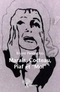"""Marais, Cocteau, Piaf et """"Moi"""""""