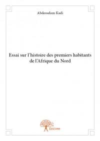 Essai sur l'histoire des premiers habitants de l'Afrique du Nord