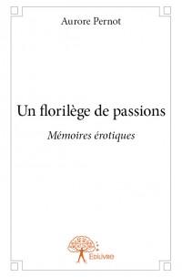 Un florilège de passions