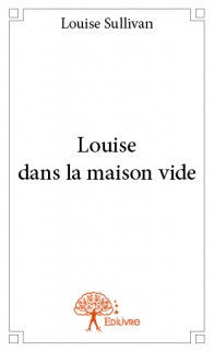 Louise dans la maison vide