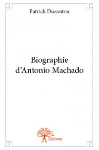 Biographie d'Antonio Machado