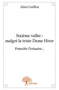 Sixième vallée : malgré la triste Dame Hiver