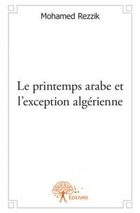 Le printemps arabe et l'exception algérienne