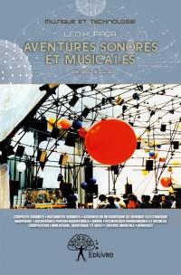 Aventures sonores et musicales (de 1960 à 2013) Tome I
