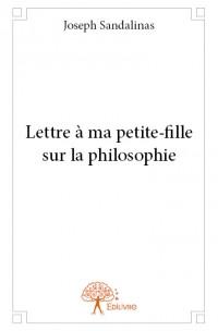 Lettre à ma petite-fille sur la philosophie