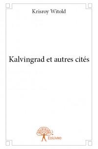 Kalvingrad et autres cités