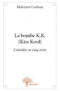 La bombe K.K. (Kiss Kool)