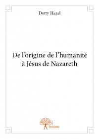 De l'origine de l'humanité à Jésus de Nazareth
