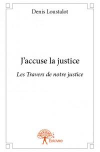 J'accuse la justice