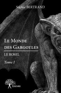 Le Monde des Gargoyles : Le Rosel