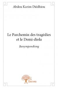 Le Parchemin des tragédies et le Demi-diola
