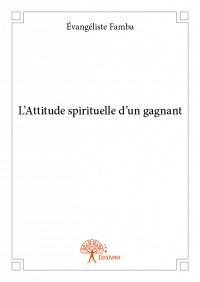 L'Attitude spirituelle d'un gagnant