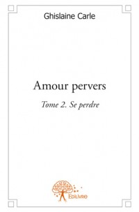 Amour pervers Tome 2