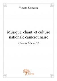 Musique, chant, et culture nationale camerounaise - Livre de l'élève CP