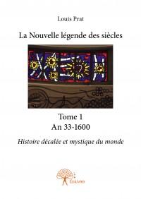 La Nouvelle légende des siècles - Tome 1 An 33-1600