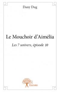 Le Mouchoir d'Aimélia