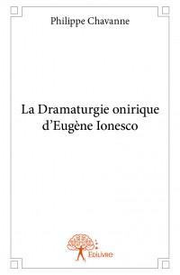 La Dramaturgie onirique d'Eugène Ionesco