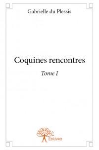 Coquines rencontres - Tome I
