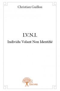 I.V.N.I. Individu Volant Non Identifié