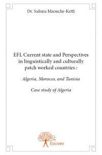 EFL Current state and Perspectives in linguistically and culturally patch worked countries:  Algeria, Morocco,  and Tunisia Case study of Algeria