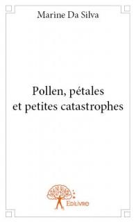 Pollen, pétales et petites catastrophes