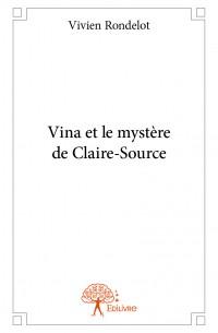 Vina et le mystère de Claire-Source