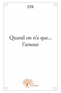 Quand on n'a que... l'amour