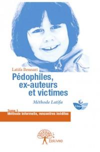 Pédophiles, ex-auteurs et victimes - Tome 1