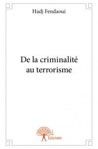 De la criminalité au terrorisme