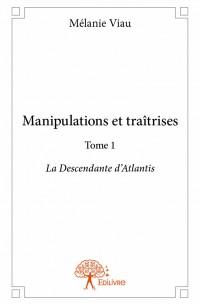 Manipulations et traîtrises Tome 1