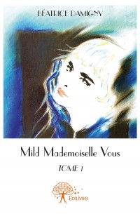 Mild - Mademoiselle Vous Tome 1