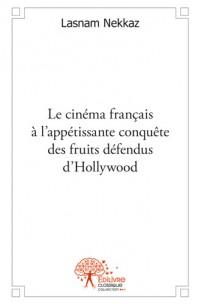 Le cinéma français à l'appétissante conquête des fruits défendus d'Hollywood