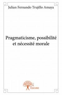 Pragmaticisme, possibilité et nécessité morale