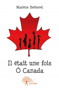 Il était une fois Ô Canada