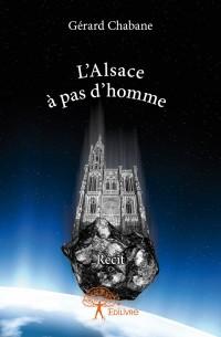 L'Alsace  à pas d'homme