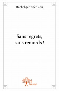 Sans regrets, sans remords !