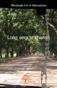 Long sera le chemin