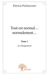 Tout est normal... Normalement... - Tome 1